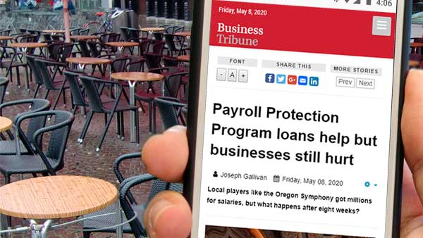 """Eric Corrigan quoted in Portland Tribune article """"Payroll Protection Program loans help but businesses still hurt"""" featured image"""
